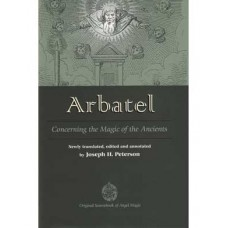 Arbatel, Concerning the Magic of the Ancients (hc) by Joseph Peterson
