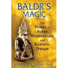 Baldrs Magic, Power of Norse Shamanism by Baldrs Magic