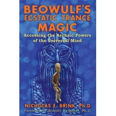 Beowulfs Ecstatic Trance Magic by Nicholas Brink