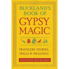 Bucklands Book of Gypsy Magic by Raymond Buckland