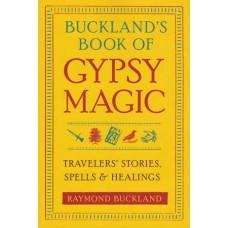 Bucklands Book of Gypsy Magic by Raymond Buckland