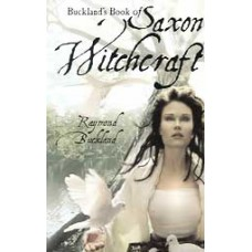 Bucklands Book of Saxon Witchcraft by Raymond Buckland