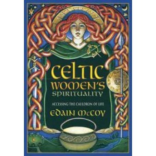 Celtic Womens Spirituality by Edain McCoy