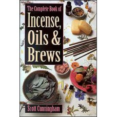 Complete Book of Incense, Oils and Brews by Scott Cunningham