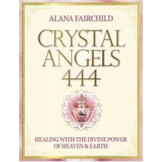Crystal Angel 444 by Alana Fairchild