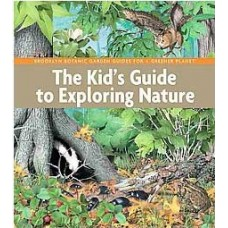 Kids Guide to Exploring Nature by Brooklyn Botanic Garden