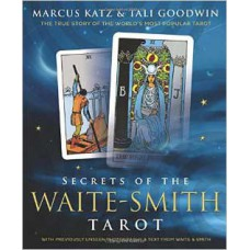 Secrets of the Waite-Smith Tarot by Katz & Goodwin