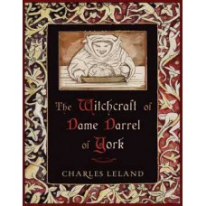 Witchcraft of Dame Darrel of York (hc) by Charles Leland