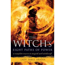 Witchs Eight Paths of Power by Lady Sable Aradia