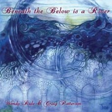 CD: Beneath the Below is a River by Wendy Rule